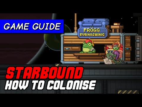 How to make a Starbound NPC colony in Pleased Giraffe update | Starbound Game Guide