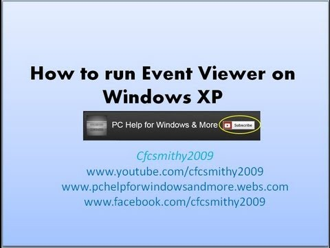 How to run event viewer on Windows XP