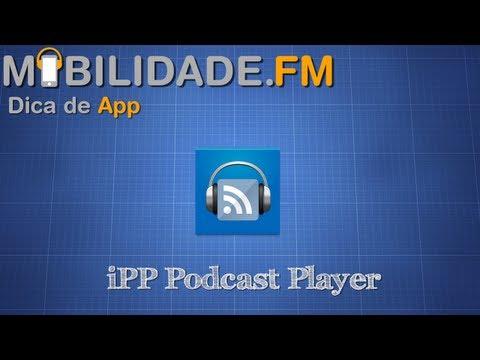 [Dica de App] iPP Podcast Player - iTunes no Android