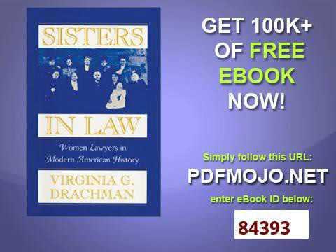 Sisters In Law Women Lawyers in Modern American History