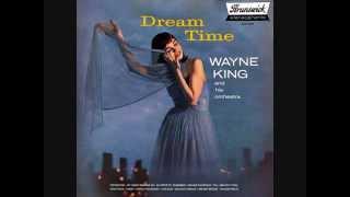 Wayne King - Dream time (1958)  Full vinyl LP