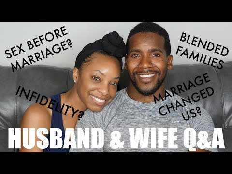 HUSBAND AND WIFE Q&A PART 2   SEX BEFORE MARRIAGE? INFIDELITY? MARRIAGE CHANGED US?!!