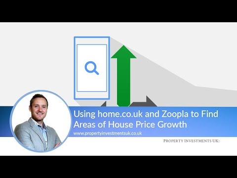 Using home.co.uk and Zoopla to Find Areas of House Price Growth