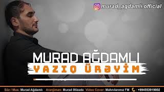 Murad Ağdamlı - Yazıq Ürəyim 2019 / Audio