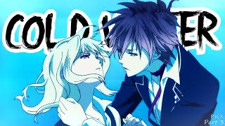 Cold Water「AMV」