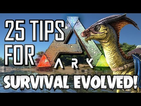 25 Tips for ARK Survival Evolved! ( HOW TO LEVEL FAST IN ARK SURVIVAL EVOLVED)