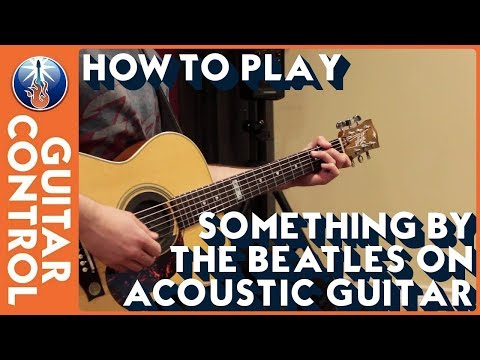 How to Play Something by The Beatles on Acoustic Guitar