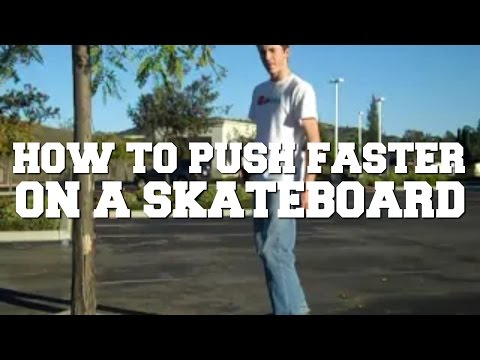 How to Push Faster on a Skateboard