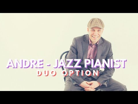Andre - Jazz Pianist // S'Wonderful // Book Now At Warble Entertainment