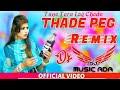 Download  Thade Peg Remix Vishawjeet Choudhary New Hr Song 2020 | Tane Tera Log Chode ReMix | DEEPAK UMARWASIA MP3,3GP,MP4
