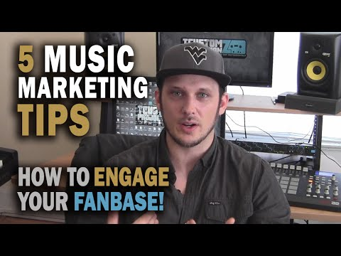 5 Music Marketing Tips: How To Engage Your Fan Base! | Online Music Marketing