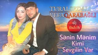 Tural Sedali Ft Vefa Qarabagli - Senin menim kimi sevgilin var 2017