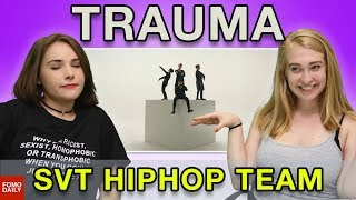 "SVT HIPHOPTEAM ""TRAUMA"" • Fomo Daily Reacts"