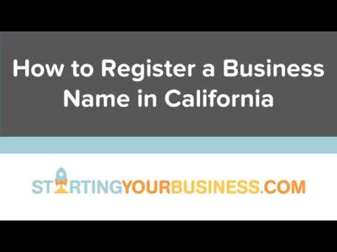 How to Register a Business Name in California - Starting a Business in California