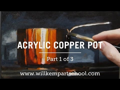 How to Paint a Copper Pot in Acrylics - Part 1 of 3 (HD)