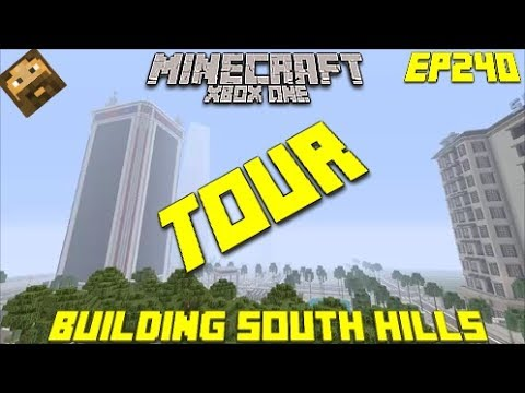 Minecraft Xbox one: Building South Hills - Episode 240 (Tour)
