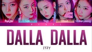 Download ITZY (있지) - 'DALLA DALLA (달라달라)' [Color Coded Lyrics/Han/Rom/Eng/가사] Video