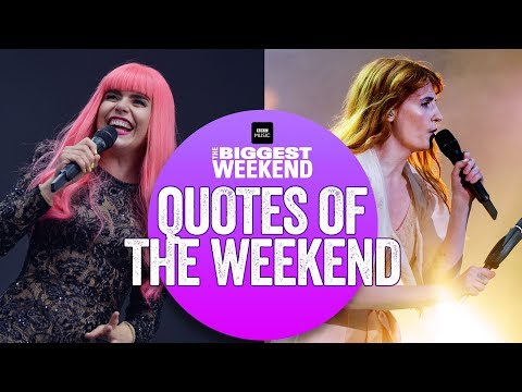 Biggest Weekend's best quotes, from the funny to the poignant