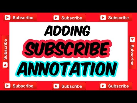 Subscribe Annotation - How to Add a YouTube Subscribe Annotation Link Button in Videos