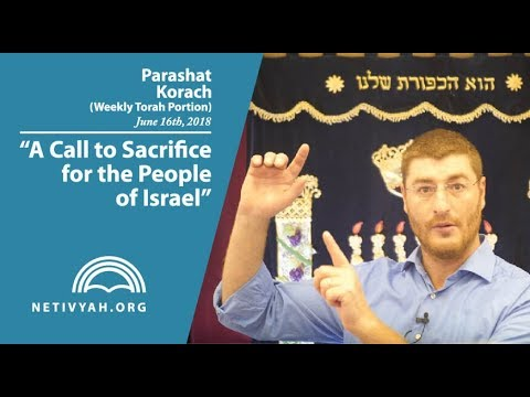 Parashat Korach: A Call to Sacrifice for the People of Israel