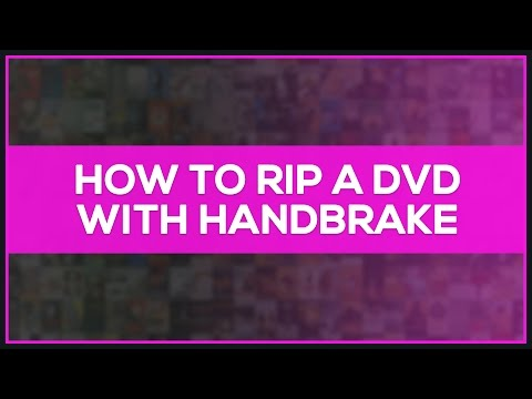 How to Rip a DVD with Handbrake - Tutorial