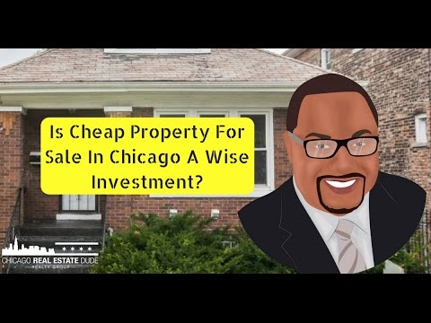 Is Cheap Property For Sale In Chicago A Wise Investment?