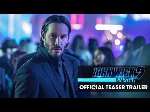 John Wick: Chapter 2 (2017 Movie) Official Teaser Trailer - 'Good To See You Again' - Keanu Reeves