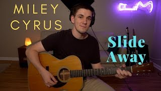 Miley Cyrus - Slide Away Cover