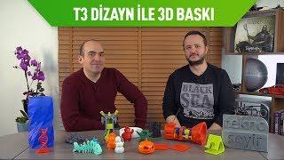T3 Dizayn ile Tüm Yönleriyle 3D Baskı ve 3D Yazıcılar