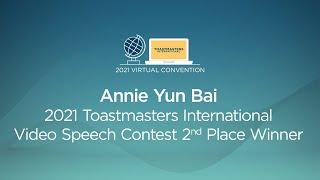 Annie Yun Bai: 2nd place winner, 2021 Toastmasters International Video Speech Contest