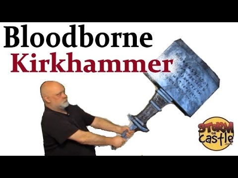 Make the Kirkhammer from Bloodborne