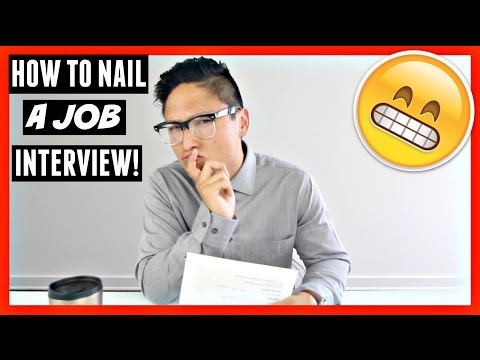 HOW TO NAIL A JOB INTERVIEW!
