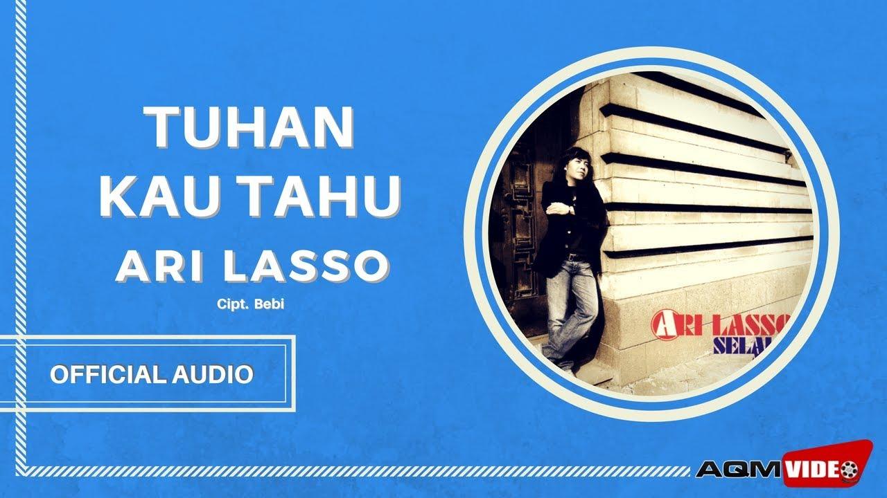 Ari Lasso - Tuhan Kau Tahu