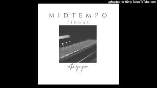 Midtempo DSM Mix 001 Tiggas
