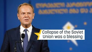 Tusk: Collapse of the Soviet Union was a blessing (Speech at Batumi International Conference)