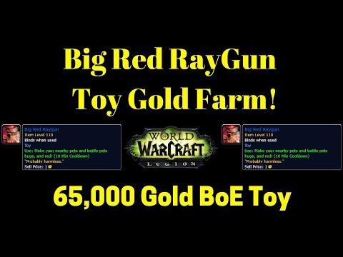 Big Red Ray Gun Toy Gold Farm 65,000 Gold Toy! - Warcraft Legion