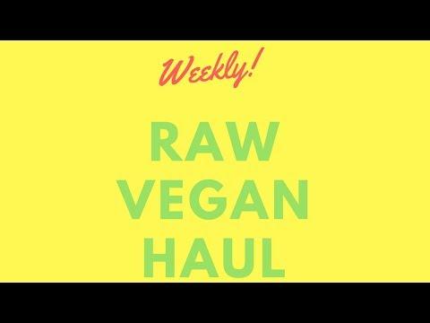 Raw Vegan Weekly Haul | Heal Sickness and Diseases by going Raw Vegan