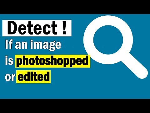 How to tell/find if a picture is photoshopped or edited