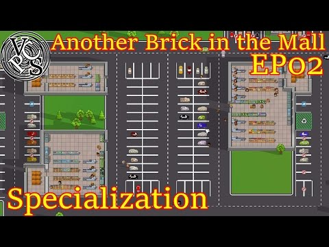 Specialization – Another Brick in the Mall EP02 – Retail Construction Business Simulator