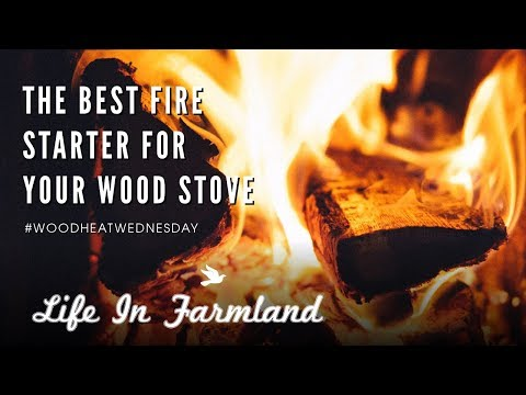 Best Fire Starter For Your Wood Stove - Wood Heat Wednesday -  EP: 9