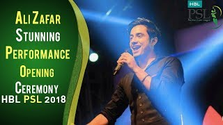 Ali Zafar Beautiful Performance On Opening Ceremony   PSL Opening Ceremony 2018   HBL PSL 2018   PSL