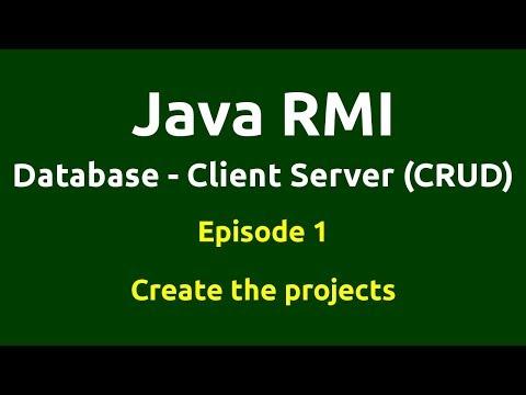 Ep 1 - Java RMI - Database - CRUD - Create the projects