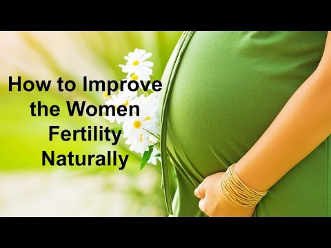 How to improve the women fertility naturally