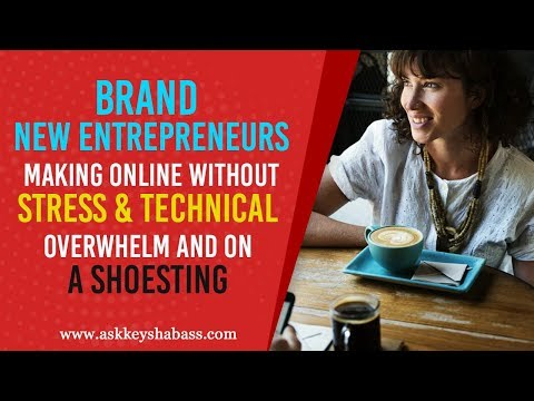 Brand New Entrepreneurs Making Money Online Without Stress & Technical Overwhelm And On A Shoestring