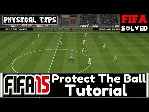 FIFA 15 Physical Tips: Protect The Ball Tutorial
