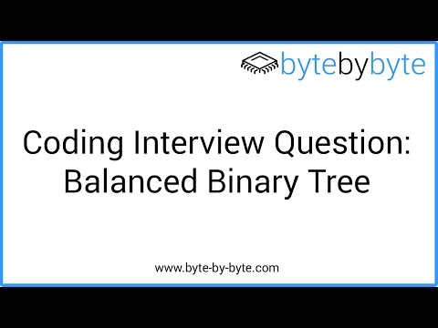 Interview Question: Balanced Binary Tree