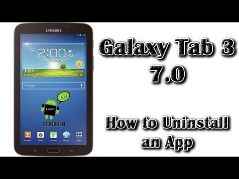 How to Uninstall an App on the Galaxy Tab 3 7.0