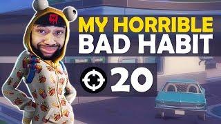 MY HORRIBLE BAD HABIT!