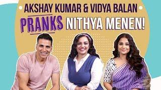 Akshay Kumar and Vidya Balan hilariously pull Nithya Menen's leg | Mission Mangal