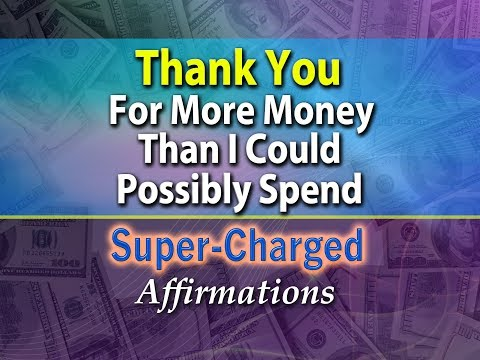 Thank You for More Money Than I Could Possibly Spend - Super-Charged Affirmations